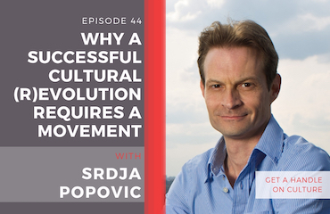 Why a Successful Cultural (R)evolution Requires a Movement